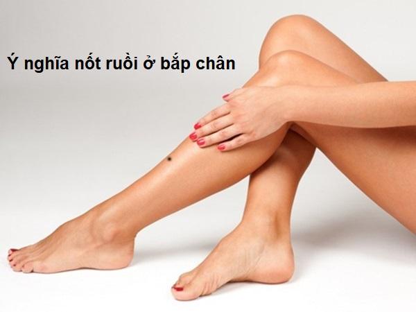 Nốt ruồi ở bắp chân nam, nữ có ý nghĩa gì
