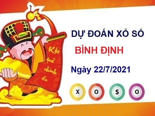 Dự đoán XSBDI ngày 22/7/2021 - Dự đoán xổ số Bình Định