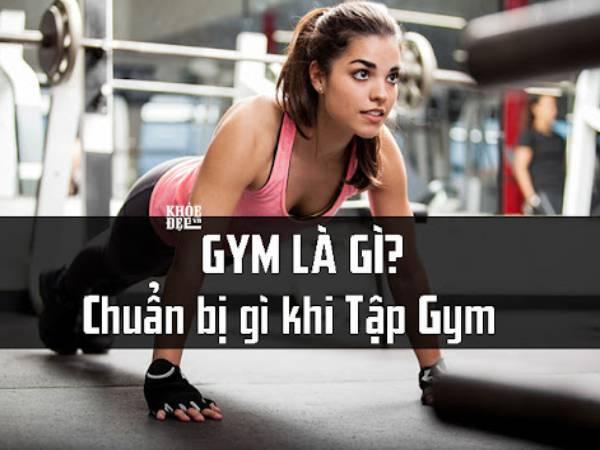 Gym là gì? Những lợi ích tuyệt vời mà tập gym mang lại