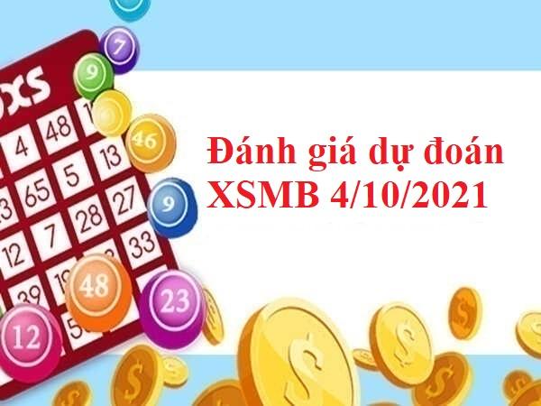Đánh giá dự đoán XSMB 4/10/2021