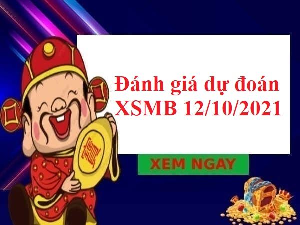 Đánh giá dự đoán XSMB 12/10/2021