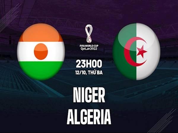 Dự đoán bóng đá Niger vs Algeria, 23h00 ngày 12/10